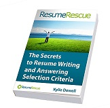 The Secrets to Resume Writing and Answering Selection Criteria